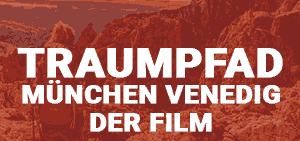 Traumpfad München Venedig wandern Film Outdoor Blog BergReif